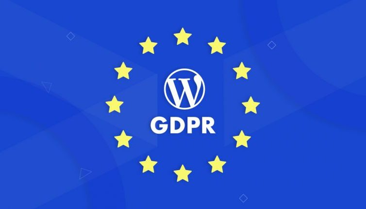 Get To Know How You Can Make Your WordPress Site GDPR Compliant